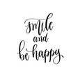 smile and happy - hand lettering inscription text vector image vector image