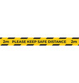 warning yellow tape for social distancing vector image vector image