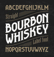 bourbon whiskey label font with sample design vector image vector image