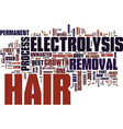 electrolysis hair removal text background word vector image vector image