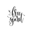 free spirit - hand lettering inscription text vector image vector image