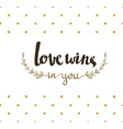 Love wins hand lettering Modern calligraphy on the vector image