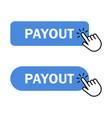 hand cursor clicks payout button vector image