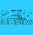 mexico oaxaca winter holidays skyline merry vector image vector image