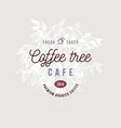 coffee tree cafe label over hand drawn coffee tree vector image