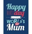 Happy Birthday to best mother vector image