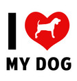 love my dog vector image