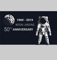 astronaut moon landing 50th anniversary image vector image