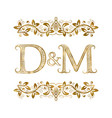 d and m vintage initials logo symbol the letters vector image vector image