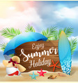 enjoy summer holidays banner design with a wooden vector image