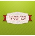 International Labor Day white Banner with Ribbon vector image vector image