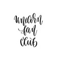 unicorn fan club - hand lettering inscription text vector image vector image