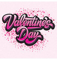 calligraphic stylish inscription valentines day vector image