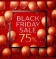 red balloons with black friday sale seventy five vector image