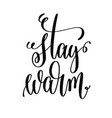 stay warm hand lettering inscription to winter vector image vector image
