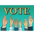 Voting hand picks up a voice of support vector image vector image