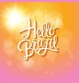 bright colorful hello brazil poster or card design vector image