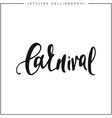 Carnival inscription calligraphy on a white vector image vector image