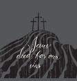 jesus died for our sins vector image vector image