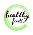 lettering inscription healthy food vector image