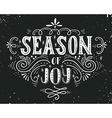 Season of joy Christmas retro poster with hand vector image