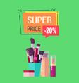 super price -20 make up set vector image vector image