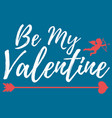 be my valentine label font with brush valentines vector image vector image