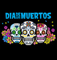 dia de los muertos design with three sugar skull vector image vector image