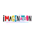 imagination cutout collage shirt quote lettering vector image vector image