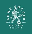 t-shirt design gone soccer ski is not limit vector image
