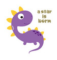 a star is born cute dinosaur vector image vector image