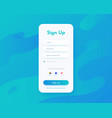 sign up screen mobile app ui for registration vector image vector image