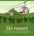 ski resort with cableway gondola ski lift vector image vector image