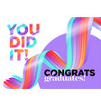you did it congratulations graduates class of vector image vector image