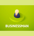 businessman isometric icon isolated on color vector image