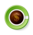 Cup of coffee with dollar symbol vector image vector image