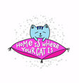 home is where your cat is shirt quote lettering vector image vector image