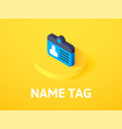 name tag isometric icon isolated on color vector image vector image