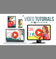 video tutorial streaming application vector image vector image