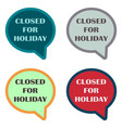 closed for holiday in speech bubble vector image