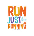 run just keep running logo inspirational and vector image vector image