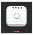 search glass icon gray icon on notepad style vector image
