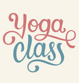 yoga class lettering vector image vector image