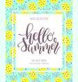 hello summer hand lettering poster on pineapple vector image vector image