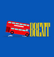 london city bus crashing with brexit word vector image vector image