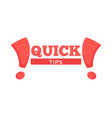 quick tips poster giving advice hand gesture and vector image