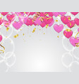 red and pink heart balloons confetti and ribbons vector image
