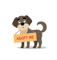 standing dog with a poster adopt me dont buy vector image vector image