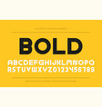 bold modern font trendy english alphabet vector image