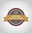 coffee shop vintage badge style vector image vector image